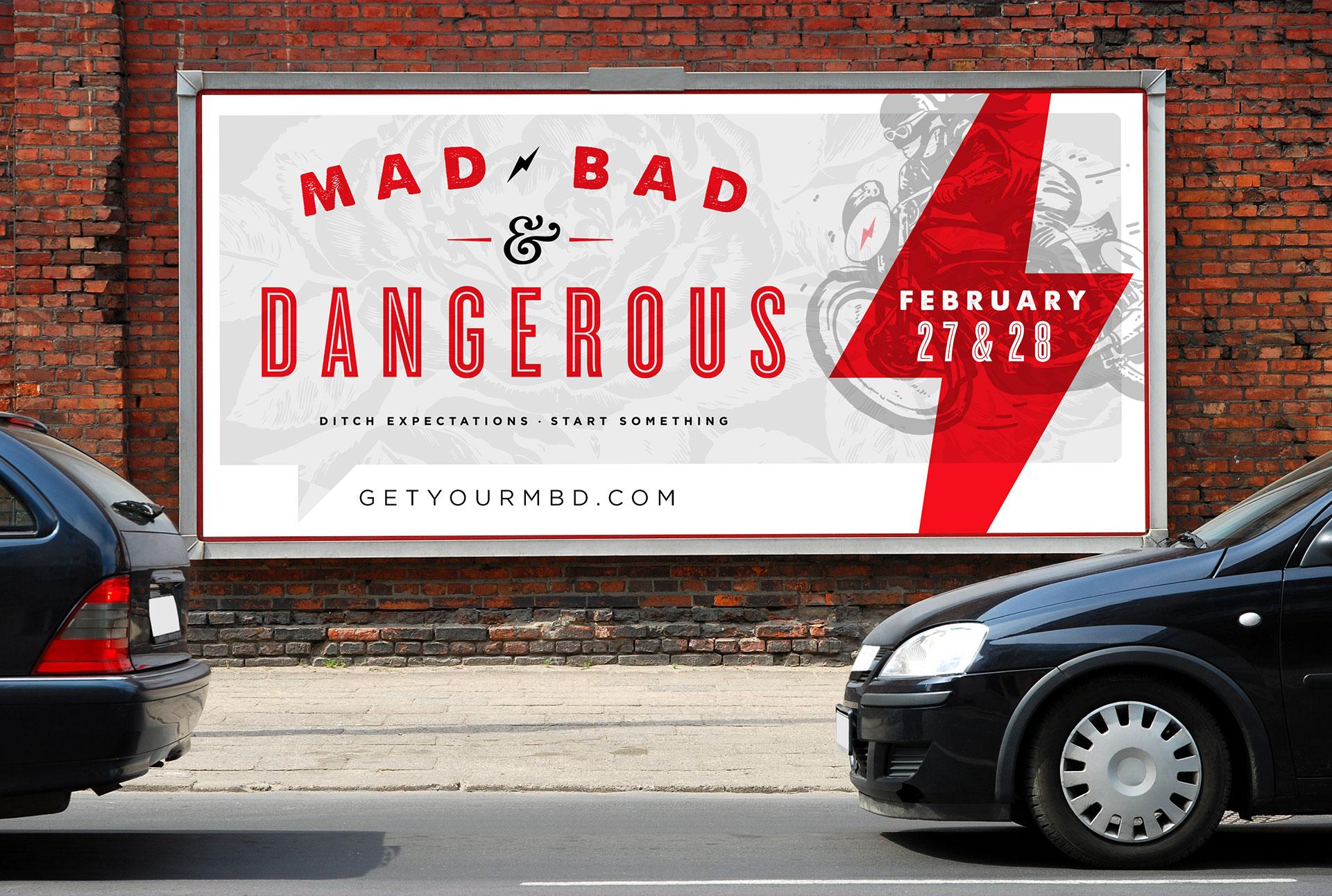 Mad, Bad, & Dangerous - Billboard, Signage, Branding, Identity, Brand Assets